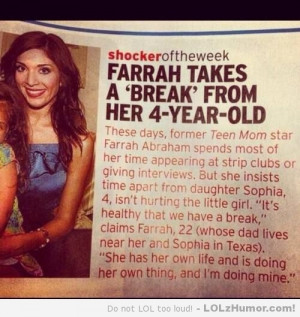 "Teen Mom Farrah Abraham ""takes a break"" from raising her 4 year ..."