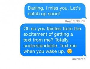 15 Perfect Responses For When People Don't Text Back