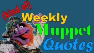 Kind of) Weekly Muppet Quotes Spotlight: Angus McGonagle