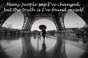Many people say I've changed,