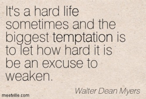 Quotation-Walter-Dean-Myers-life-temptation-Meetville-Quotes-257989 ...