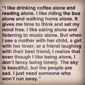 Depressing Quotes About Being Alone Tumblr Being alone qu