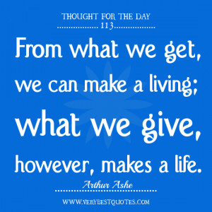 ... Quotes, From what we get, we can make a living, thought for the day
