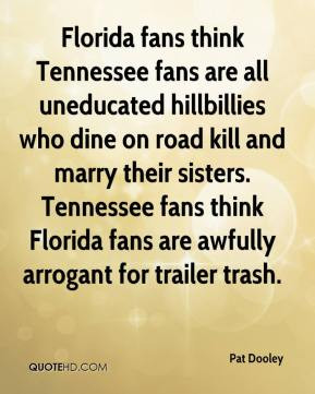 ... fans think Florida fans are awfully arrogant for trailer trash