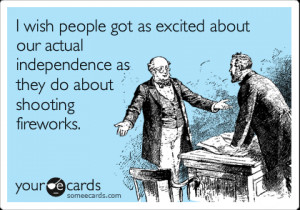 Independence Day SomeEcards Funny 4th of July Memes Fourth of July ...