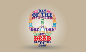 ... Muertos Quotes: 25 Sayings About Death To Celebrate Day Of The Dead