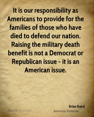 It is our responsibility as Americans to provide for the families of ...