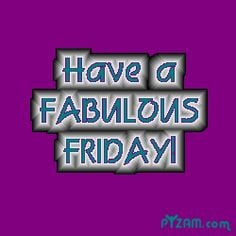 fabulous/Friday/quotes - Google Search More