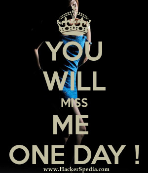 Find Best One Day You Will Miss Me Quotes Images and Status for ...
