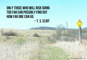 grass path through prairie hills with the T. S. Eliot quote: Only ...