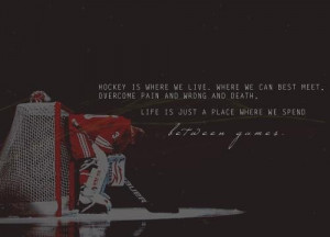 Hockey quotes sayings place life live