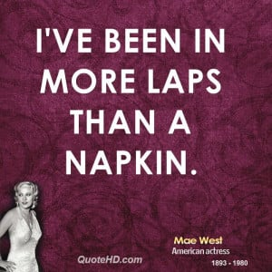 ve been in more laps than a napkin.