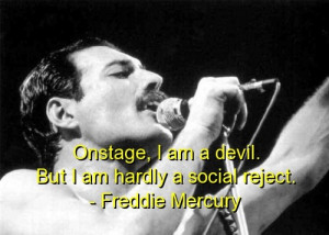 Freddie mercury, quotes, sayings, about himself, stage