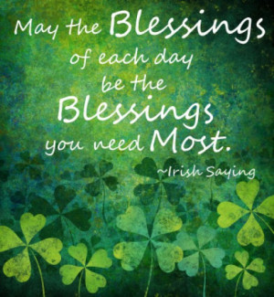 May The Blessings Of Each Day Be The Blessings You Need Most