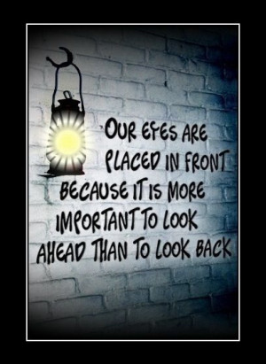 Look towards the future, not the past