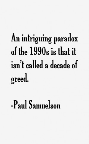 Paul Samuelson Quotes amp Sayings