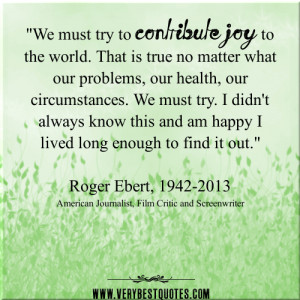 We must try to contribute joy to the world – Inspirational thoughts