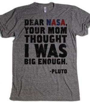 Dear Nasa - Quotes and Sayings - Skreened T-shirts, Organic Shirts ...
