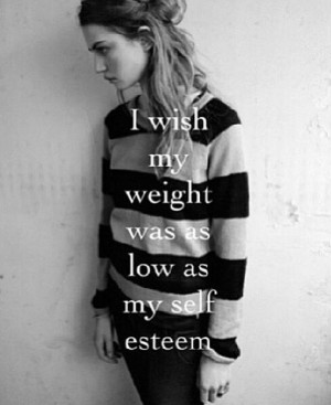 wish my weight was as low as my self esteem #depression #quote