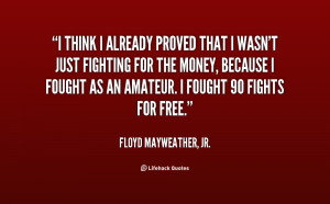File Name : quote-Floyd-Mayweather-Jr.-i-think-i-already-proved-that-i ...