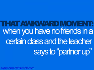 The Awkward Moment..