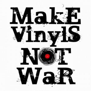 Make Vinyls Not War Music And Peace Dj! T Shirt