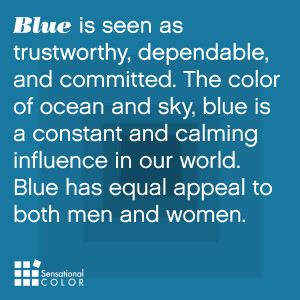 Blue is seen as trustworthy, dependable, and committed. The color of ...