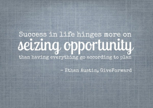 success in life hinges more on seizing opportunity than having ...
