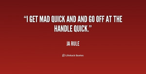 quote-Ja-Rule-i-get-mad-quick-and-and-go-211334.png