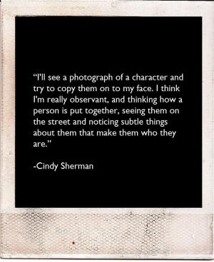 polaroids quotes /Cindy Sherman