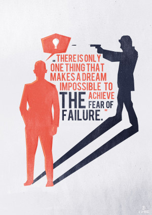 ... to achieve: the fear of failure.