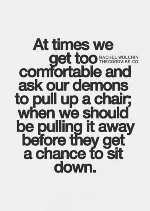 ... Quotes, Demons Quotes, Really Comforters Quotes, Motivation Quotes