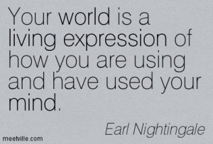 Quotation-Earl-Nightingale-living-mind-expression-inspirational-world ...
