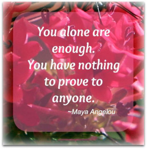 you-alone-are-enough-maya-angelou-quotes-sayings-pictures.jpg
