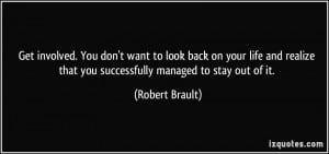 . You don't want to look back on your life and realize that you ...