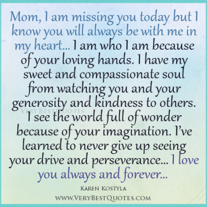 Missing You Mom Quotes Mom, i am missing you today