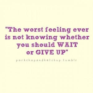 sayings,give,up,quotes,wait-bbb7e13b48c5dd1e3f6296c6cf66d8b5_h.jpg