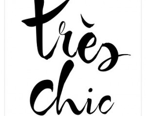 Tres Chic - Glamorous POSTER Fren ch quote print in 16x20 on A2 (in ...