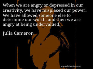 ... then we are angry at being undervalued. #quote #quotation #aphorism