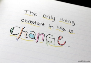 the_only_thing_constant_in_life_is_change_quote