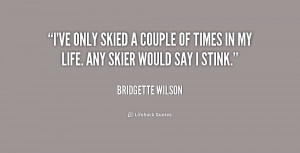 ve only skied a couple of times in my life. Any skier would say I ...