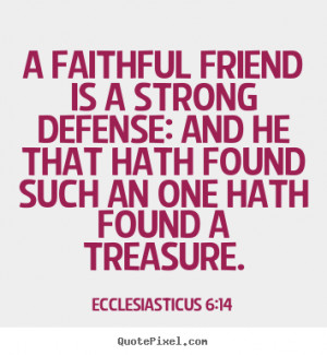 Quotes About Friendship By Ecclesiasticus 6:14