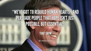 quote-Tony-Snow-weve-got-to-rebuild-human-hearts--170846