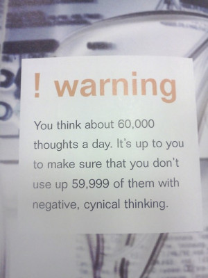 Think About 60000 Thoughts A Day, Make Sure They're Positive: Quote ...