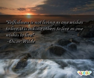 Selfishness is not living as one wishes