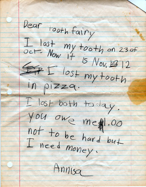 Dear tooth fairy, I lost my tooth on 23 of Oct. Now it is Nov. 12. I ...