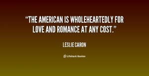 """The American is wholeheartedly for love and romance at any cost."""""""