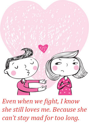Even when we fight, I know she still loves me. Because she can't stay ...