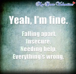 Sad love quotes - Yeah I'm fine