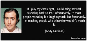 If I play my cards right, I could bring network wrestling back to TV ...